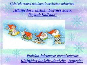 """Fizinį aktyvumą skatinantis projektas-iniciatyva """"Klaipėdos nykštukų bėgynės 2020. Pagauk Kalėdas"""""""